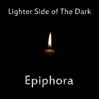 Epiphora | Lighter Side of the Dark