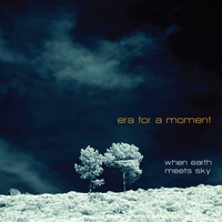 Era for a Moment | When Earth Meets Sky