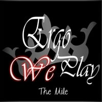 Ergo We Play | The Mile (Demo)