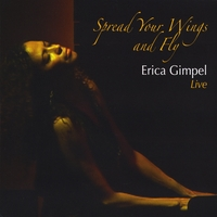 Erica Gimpel | Spread Your Wings and Fly ~ Erica Gimpel Live