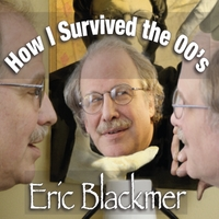 Eric Blackmer | How I Survived the 00s