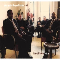The Eric Byrd Trio + 4 | Brother Ray