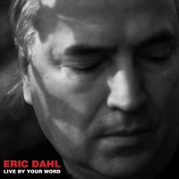 Eric Dahl | Live By Your Word