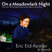 Eric Eid-Reiner | On a Meadowlark Night: Dance Music from New England, Ireland, Scotland, Québec, and Cape Breton