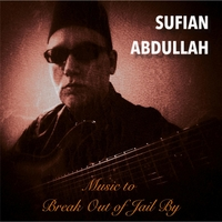 Sufian Abdullah | Music to Break Out of Jail By