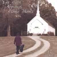 Eric Horner | You Can Always Come Home