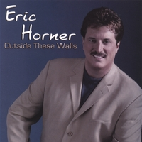 Eric Horner | Outside These Walls