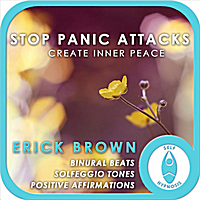 Erick Brown | Stop Panic Attacks: Create Inner Peace (Self-Hypnosis: Binaural Beats Solfeggio Tones Positive Affirmations)