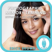 Erick Brown | Photographic Memory Training Hypnosis and Affirmations
