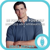 Erick Brown | Be Proud of Yourself