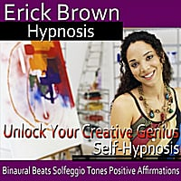 Erick Brown Hypnosis | Unlock Your Creative Genius Self-Hypnosis: Binaural Beats Solfeggio Tones Positive Affirmations