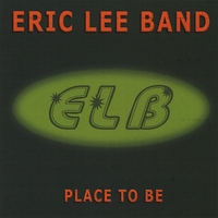 Eric Lee Band | Place to Be
