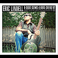 Eric Lindell | B Side Gems{1995 - 2010}