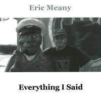 Eric Meany | Everything I Said