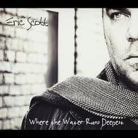 Eric Scott | Where the Water Runs Deepest