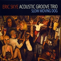 Eric Skye | Slow Moving Dog