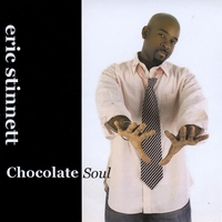 Eric Stinnett | Chocolate Soul