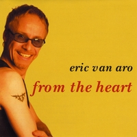 Eric Van Aro | From the Heart