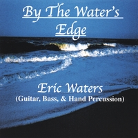 Eric Waters | By The Water's Edge