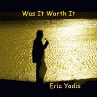 Eric Yodis | Was It Worth It