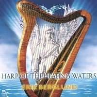 Erik Berglund | Harp of the Healing Waters