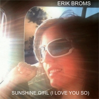 Erik Broms | Sunshine Girl (I Love You So)