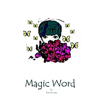 Magic Word | Sinjiru Koto