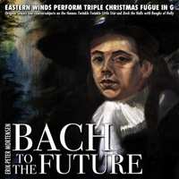 "Erik-Peter Mortensen & Eastern Winds | Bach to the Future Triple Christmas Fugue in G Major, ""Original Subject and Countersubjects On the Themes Twinkle, Twinkle Little Star and Deck the Halls With Boughs of Holly"""