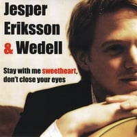 Jesper Eriksson & Wedell | Stay with me sweetheart, don't close your eyes
