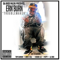 Ern'burn | Troublemaker