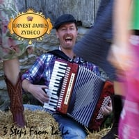 Ernest James Zydeco | 3 Steps from La La