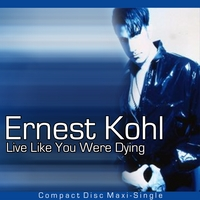Ernest Kohl | Live Like You Were Dying
