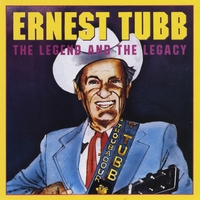Ernest Tubb | Ernest Tubb: The Legend and the Legacy