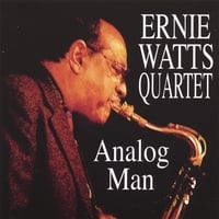 Ernie Watts | Analog Man