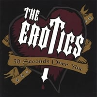 The Erotics | 30 Seconds Over You