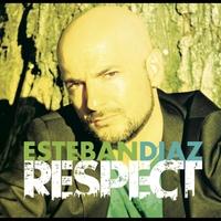 Esteban Diaz   Respect - estebandiaz2