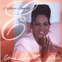 Esther Smith | You Love Me...Still