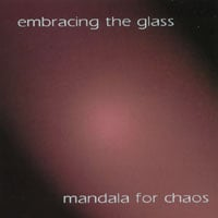 Embracing the Glass | Mandala for Chaos