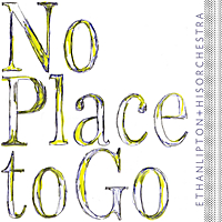 Ethan Lipton & His Orchestra | No Place to Go