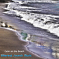 Ethereal Sounds Music | Calm On the Beach