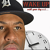 Etthehiphoppreacher | Wake Up With Your Boy Et!