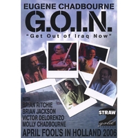 "EUGENE CHADBOURNE | G.O.I.N. ""Get Out of Iraq Now"" - DVD - featuring: Brian Ritchie, Brian Jackson, Victor DeLorenzo & Molly Chadbourne"