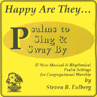 Steve Eulberg | Happy Are They: Psalms to Sing and Sway By