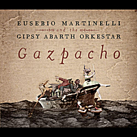 Eusebio Martinelli and the Gipsy Abarth Orkestar | Gazpacho