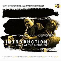 Evan Christopher | Introduction, Live At the Meridien