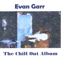 Evan Garr | The Chill Out Album