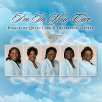 Evangelist Queen Cork and The Greenvillettes | I'm In Your Care