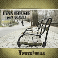 Evan Jerome and the Agaves | Travelogue