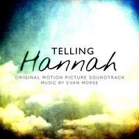 Evan Morse | Telling Hannah (Original Motion Picture Soundtrack)