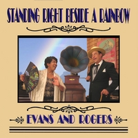 Evans and Rogers | Standing Right Beside A Rainbow